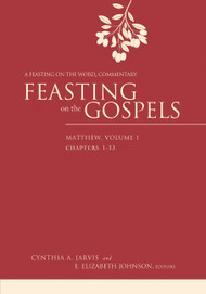 Feasting on the Gospels: Matthew, Volume One