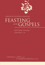Feasting on the Gospels: Matthew, Volume One