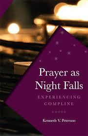 Prayer as Night Falls: Experiencing Compline