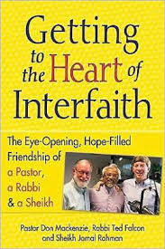 Getting to the Heart of Interfaith: The Eye-Opening, Hope-Filled Friendship of a Pastor, a Rabbi, & an Imam