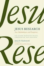 Jesus Research: New Methodologies and Perceptions