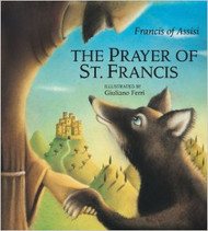 The Prayer of Saint Francis illustrated by Giuliano Ferri