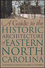 A Guide to the Historic Architecture of Eastern North Carolina (Paperback) by Catherine W. Bishir & Michael T. Southern