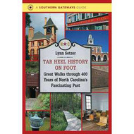 Tar Heel History on Foot by Lynn Setzer