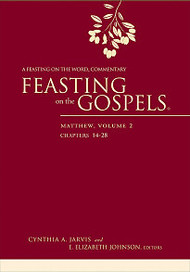 Feasting on the Gospels: Matthew, Volume Two