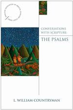 Conversations with Scripture: The Psalms by L. William Countryman
