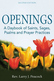 Openings: A Daybook of Saints, Sages, Psalms, and Prayer Practices