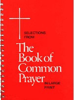 The Book of Common Prayer (BCP): Large Print Selections