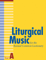 Liturgical Music for the Revised Common Lectionary (Year A)