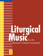 Liturgical Music for the Revised Common Lectionary (Year B)