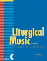 Liturgical Music for the Revised Common Lectionary (Year C)