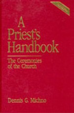 A Priest's Handbook: The Ceremonies of the Church (Third Edition)