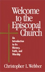 Welcome to the Episcopal Church: An Introduction to Its History, Faith, and Worship