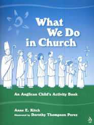 What We Do In Church: An Anglican Child's Activity Book (Mild Damage- Discolored Cover)