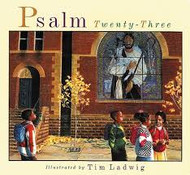 Psalm Twenty-Three (23) Illustrated by Tim Ladwig