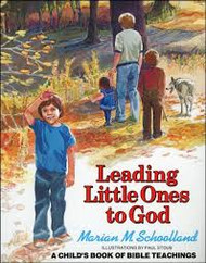 Leading Little Ones to God: A Child's Book of Bible Teachings