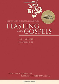Feasting on the Gospels: Luke, Volume One