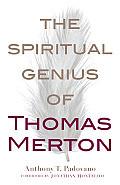 The Spiritual Genius of Thomas Merton