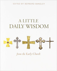 A Little Daily Wisdom from the Early Church