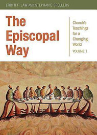 The Episcopal Way: Church's Teachings for a Changing World Series: Volume 1