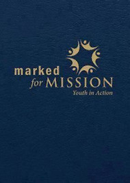 Marked for Mission: Youth in Action