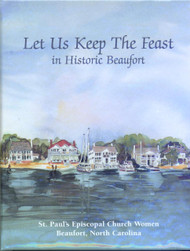 Let Us Keep the Feast in Historic Beaufort