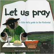 Let Us Pray: A Little Kid's Guide to the Eucharist