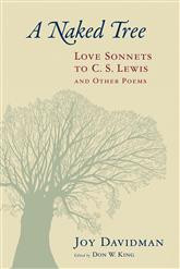 A Naked Tree Love Sonnets to C. S. Lewis and Other Poems