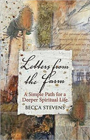 Letters from the Farm A Simple Path for a Deeper Spiritual Life