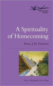 A Spirituality of Homecoming  (Henri Nouwen Spirituality)