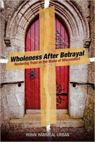 Wholeness After Betrayal: Restoring Trust in the Wake of Misconduct