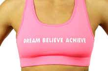 DREAM BELIEVE ACHIEVE   Sports Bra