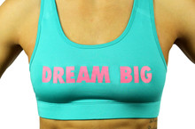 'DREAM BIG/ CHASE HARD' Sports Bra