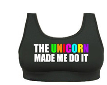 THE UNICORN MADE ME DO IT Sports Bra