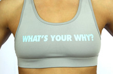 WHAT'S YOUR WHY?   Sports Bra