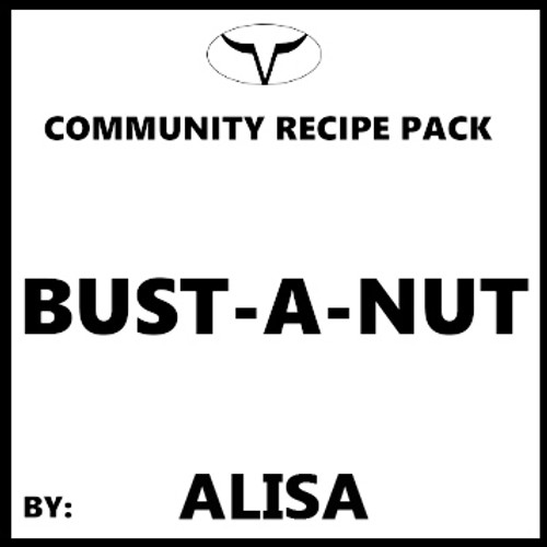 Bust-A-Nut By Alisa (Discounted Full Recipe)