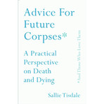 Advice for Future Corpses PBK