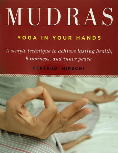 Mudras: Yoga in Your Hand