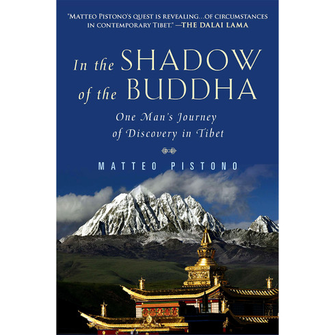 In the Shadow of the Buddha: One Man's Journey of Discovery in Tibet