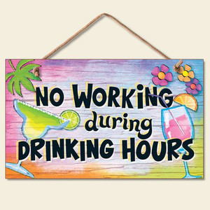 "Beach Sign ""No Working During Drinking Hours"" - 41-815"