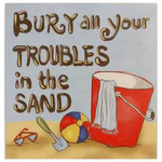 Bury all your Troubles Wall Plaque 11755
