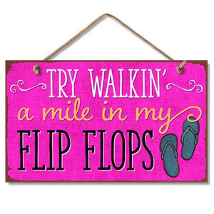 "Flip Flops Wood Sign ""Walk a Mile in my Flip Flops"" - 41-1639"