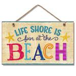 Life Shore is Fun Beach Wood Sign 41-1637