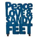 Wood Art Peace Love Sandy Feet Sign 26666