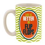 Better Life Flip Flop Mug - 17670