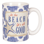 At the Beach Its All Good Ceramic Coffee Mug - 10929