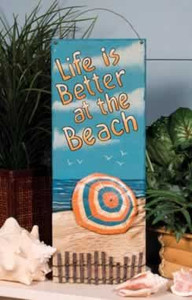 "Beach Wood & Tin Sign ""Life is Better at the Beach"" - 32587"