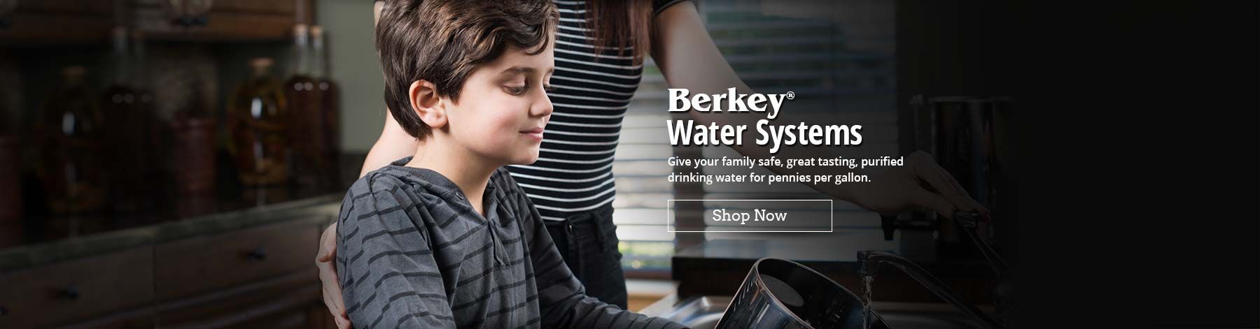 Berkey Water Systems - Give your family safe, great tasting, purified drinking water for pennies per gallon. Click slide to shop now