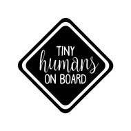 TINY HUMANS ON BOARD Vinyl Sticker - Baby Infant Car Sign PLURAL - Die Cut Decal