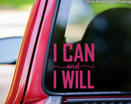 """I Can and I Will vinyl decal sticker 5"""" x 5.5"""" Motivation Fitness"""